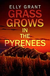 Grass Grows in the Pyrenees: Mountain Town Mystery Set In France (Death in the Pyrenees Book 2)
