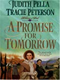 A Promise for Tomorrow, Judith Pella and Tracie Peterson, 0786287063
