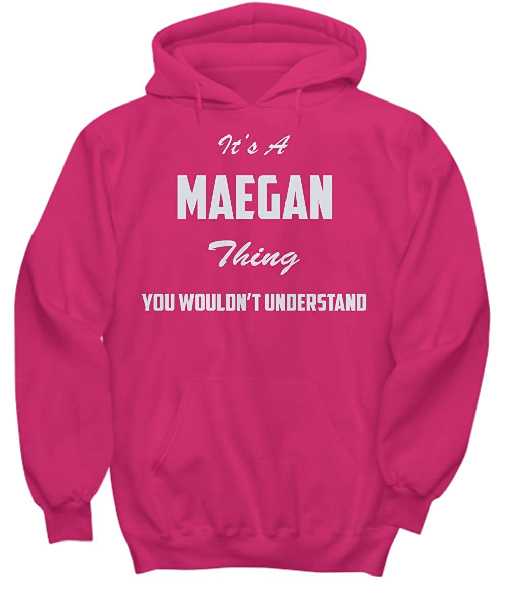 baken Its A Maegan Thing You Wouldnt Understand Hoodie