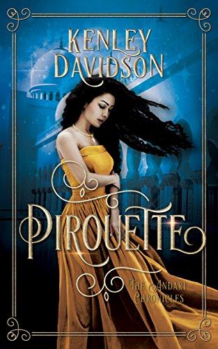 Pirouette: A Reimagining of The Twelve Dancing Princesses (The Andari Chronicles Book 3)