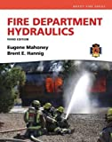 img - for Fire Department Hydraulics (3rd Edition) (Brady Fire) by Hannig, Brent E., Mahoney, Eugene E(April 12, 2012) Paperback book / textbook / text book