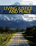 Living Justice and Peace (2008): Catholic Social Teaching in Practice, Second Edition