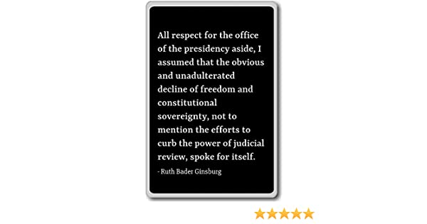 All respect for the office of the presi    - Ruth Bader Ginsburg quotes  fridge magnet, Black