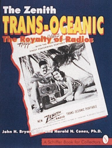The Zenith Trans-Oceanic, the Royalty of Radios (A Schiffer Book for Collectors) (Trans Radio Oceanic)