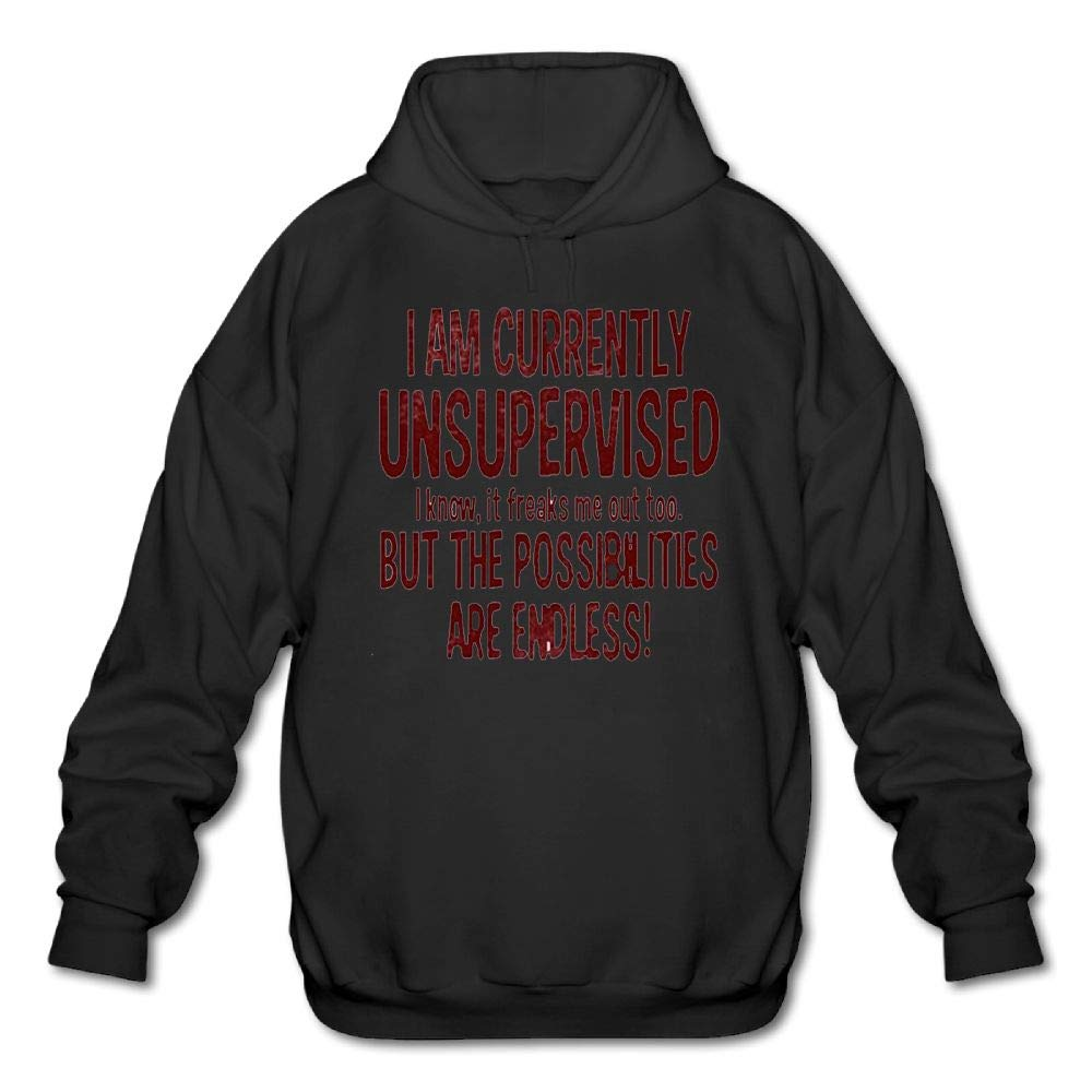 Mens Long Sleeve Cotton Hoodie I Am Currently Unsupervised But The Possibilities are Endless Sweatshirt