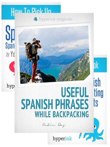 The Ultimate Spanish Phrases Book Bundle: Verbs, Cultural Insights, and Translations for When You're Backpacking, Eating Out at Restaurants, Dating, and More!