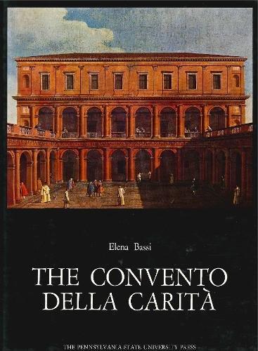 Convento Della Carita (Corpus Palladianum Ser. : Vol.6) by Pennsylvania State Univ Pr (Txt)