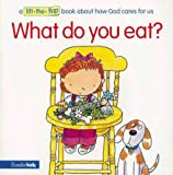 What Do You Eat?, Sally Lloyd-Jones, Rick Brown, 0310978629