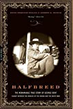 img - for Halfbreed: The Remarkable True Story of George Bent-- Caught Between the Worlds of the Indian and the White Man by David F. Halaas (2005-03-16) book / textbook / text book