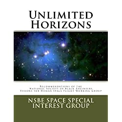 Unlimited Horizons: Recommendations of the NSBE Visions for Human Space Flight Working Group
