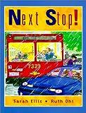 Next Stop!, Sarah Ellis, 1550415395