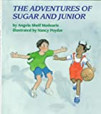 The Adventures of Sugar and Junior, Angela Shelf Medearis, 0823411826