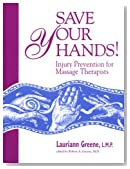 Save Your Hands! Injury Prevention for Massage Therapists