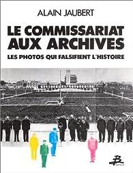 Le commissariat aux archives par Alain Jaubert