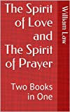 The Spirit of Love and The Spirit of Prayer: Two Books in One