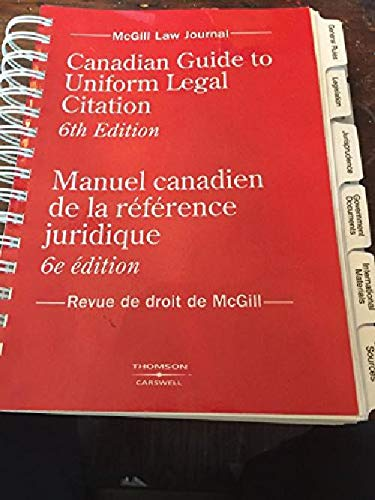 Canadian Guide to Uniform Legal Citation - 6th Edition : Manuel Canadien del la Reference Juridique - 6e Edition (French