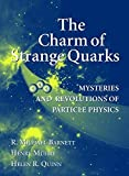 img - for The Charm of Strange Quarks: Mysteries and Revolutions of Particle Physics by R. Michael Barnett (2002-02-01) book / textbook / text book