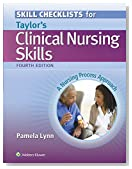 Skill Checklists for Taylor's Clinical Nursing Skills: A Nursing Process Approach