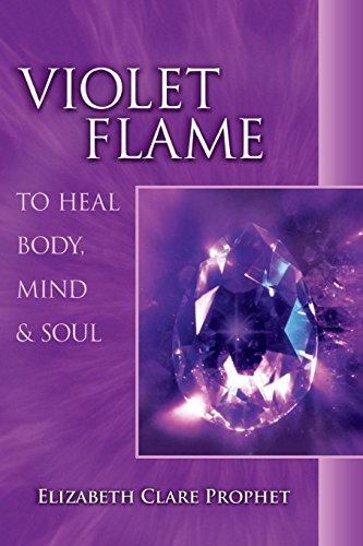 Violet Flame To Heal Body, Mind And Soul (Pocket Guide to Practical Spirituality)