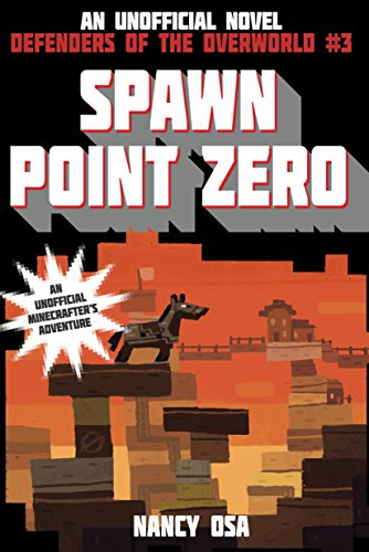 Spawn Point Zero: Defenders of the Overworld #3