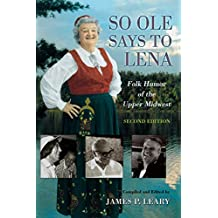 So Ole Says to Lena: Folk Humor of the Upper Midwest