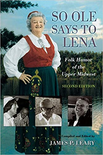 So Ole Says to Lena Folk Humor of the Upper Midwest