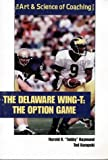 The Delaware Wing-T, Harold R. Raymond and Ted Kempski, 1571671641