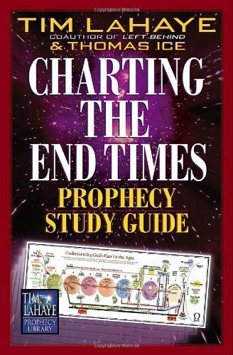 Charting the End Times Prophecy Study Guide (Tim LaHaye Prophecy Library) Paperback July 1, 2002 (Charting The End Times)