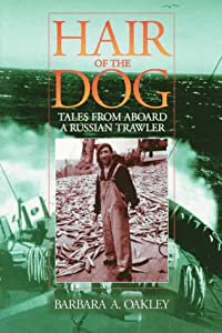 Hair of the Dog: Tales from Aboard a Russian Trawler