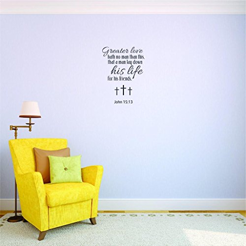 Top Selling Decals Greater Love Hath No Man Than This, That A Man Lay Down His Life For His Friends. John 15:13 Wall Art Size: 14 Inches X 28 Inches 22 Colors Available