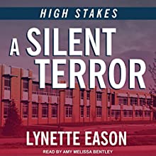 A Silent Terror: High Stakes, Book 1 Audiobook by Lynette Eason Narrated by Amy Melissa Bentley