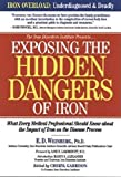 img - for Exposing the Hidden Dangers of Iron: What Every Medical Professional Should Know about the Impact of Iron on the Disease Process book / textbook / text book