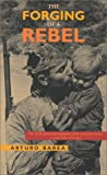 The Forging of a Rebel, Arturo Barea, 0802776159