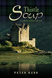 Thistle Soup: A Ladleful of Scottish Life