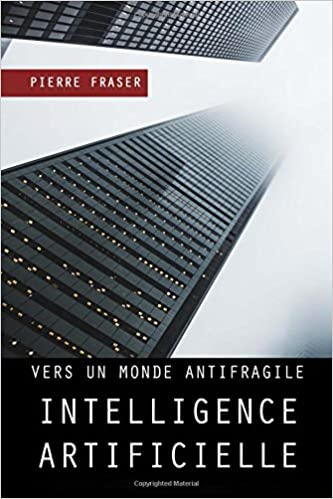 Intelligence artificielle : vers un monde antifragile