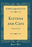 img - for Kittens and Cats: A Book of Tales (Classic Reprint) book / textbook / text book