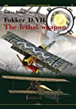 Fokker D.VII The lethal weapon (Legends of Aviation in 3D 99002) (Legends of Aviation 3D)