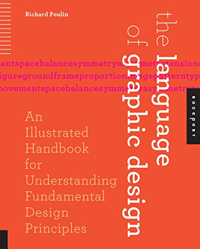 The Language of Graphic Design: An Illustrated Handbook for Understanding Fundamental Design Principles by Rockport Publishers