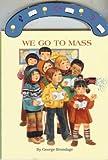 We Go to Mass, George Brundage, 089942841X
