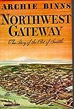 Northwest Gateway, Archie Binns, 0832300047