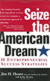 Seize the American Dream, Jim H. Houtz and Kathy Heasley, 0971701202