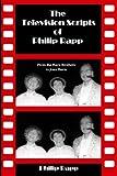 The Television Scripts of Philip Rapp, Philip Rapp, 1593930704