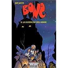 BONE T08 : LA CAVERNE DU VIEIL HOMME