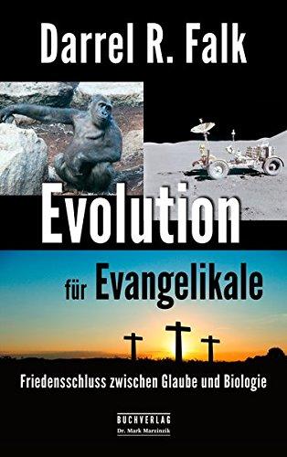 Evolution für Evangelikale: Friedensschluss zwischen Glaube und Biologie