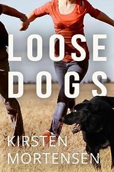Loose Dogs by [Mortensen, Kirsten]