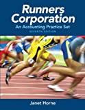 Runners Corporation : An Accounting Practice Set, Horne, Janet, 0132835118