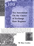 img - for Too Sensational: On the Choice of Exchange Rate Regimes (Ohlin Lectures) book / textbook / text book