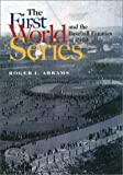 The First World Series and the Baseball Fanatics of 1903, Roger I. Abrams, 1555535615