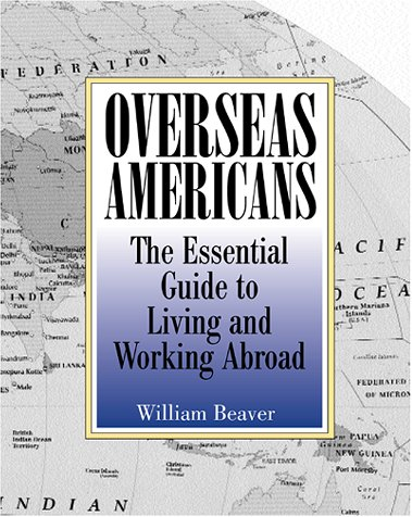 Overseas Americans: The Essential Guide To Living And Working Abroad by Brand: Paladin Press