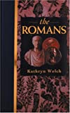 The Romans, Kathryn Welch, 0847821072
